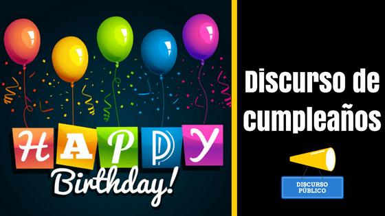 Discurso De Cumpleaños Qué Decir En Un Nuevo Año De Vida