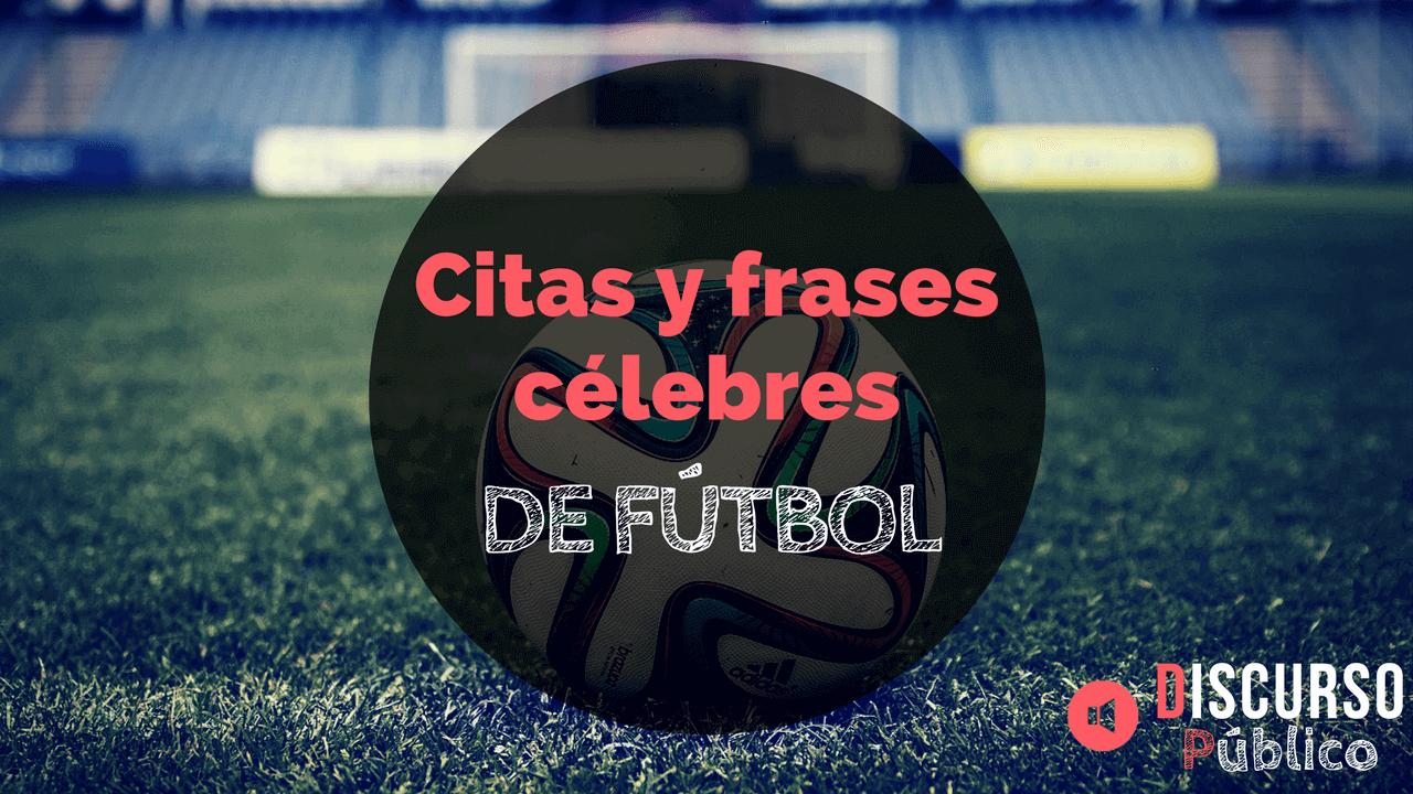 Citas y frases célebres de fútbol